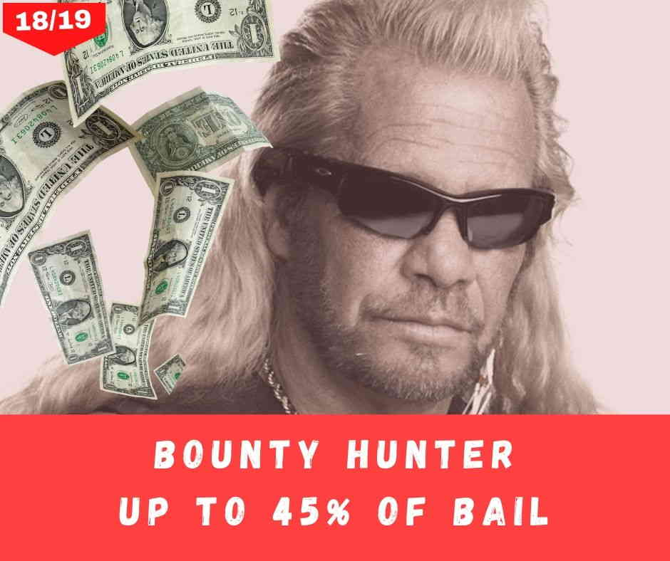 Bounty Hunter Up To 45% Of Bail
